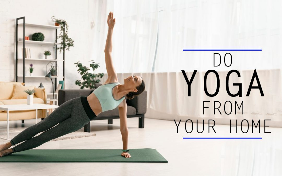 DO YOGA FROM YOUR HOME